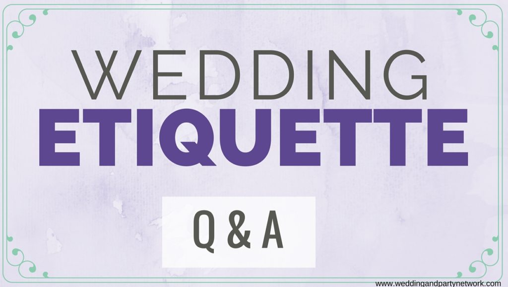 WPN- Wedding Etiquette Q&A