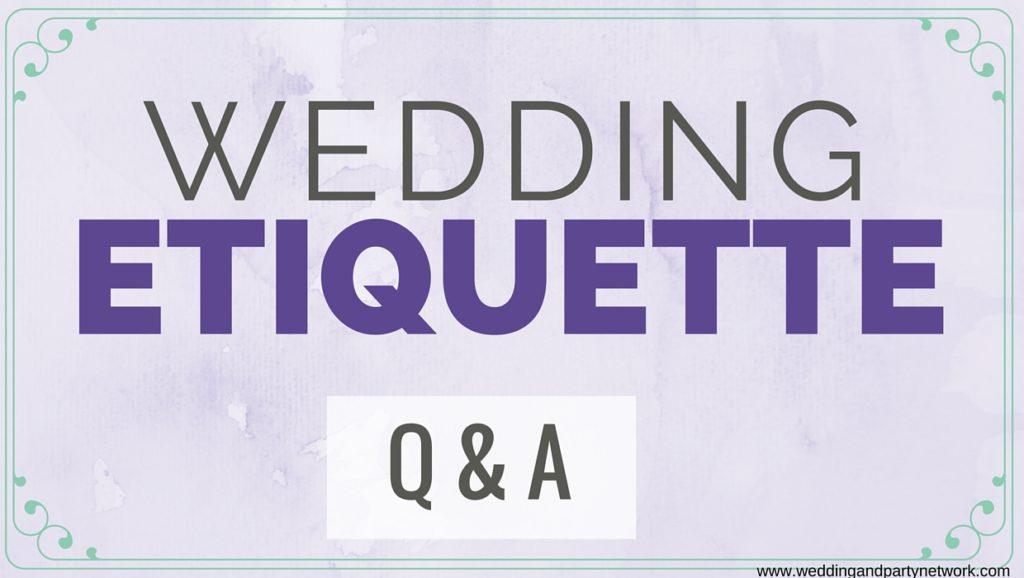 WPN- Wedding Etiquette Q&A