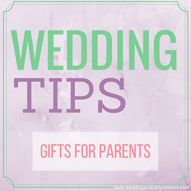 Wedding Tips Gifts For Parents
