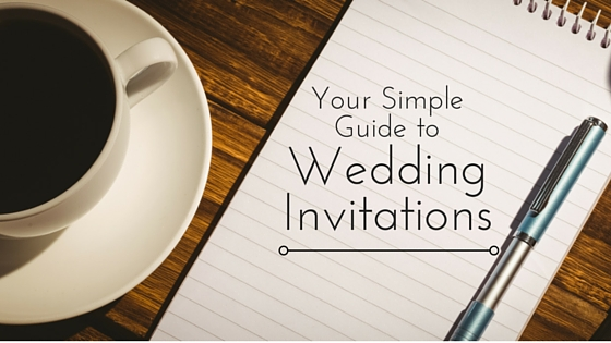 Your Simple Guide To Wedding Invitations