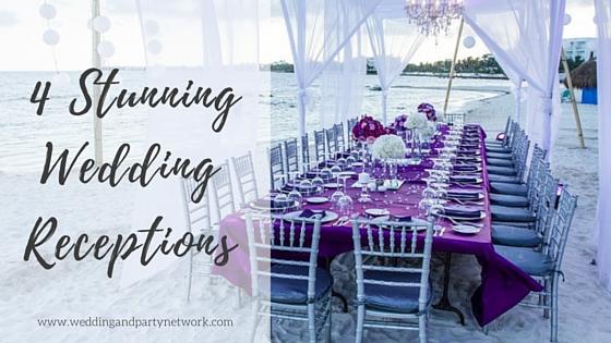 4 Stunning Wedding Receptions