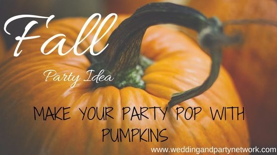 Make Your Party Pop with Pumpkins
