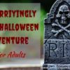 A Horrifyingly Fun Halloween Adventure