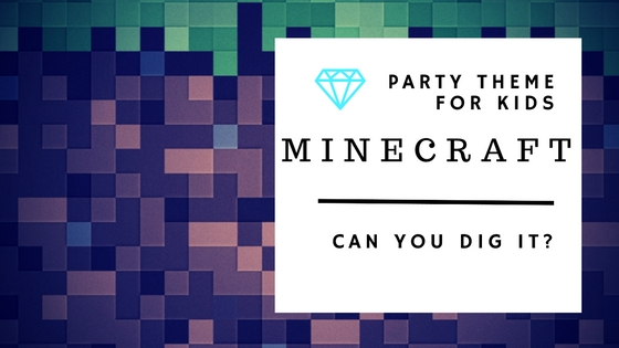 Can You Dig It? Kids Minecraft Party