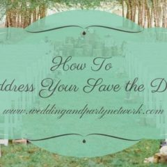 How to Address Your Save the Dates