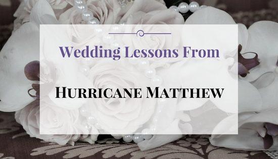 Wedding Lessons From Hurricane Matthew