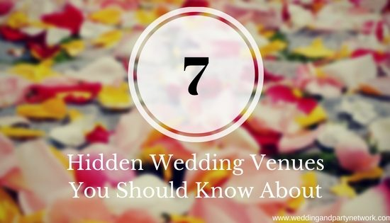 7 Hidden Wedding Venues You Should Know About