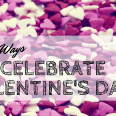 Three Fun Ways to Celebrate Valentine's Day