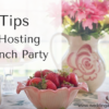 5 Tips for Hosting a Brunch Party