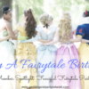 Fancy a Fairytale Birthday?