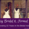Fantasy Bridal & Formal Wear: Celebrating 15 Years in the Bridal Industry