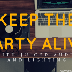 Keep the Party Alive with Juiced Audio and Lighting!