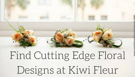 Find Cutting Edge Designs at Kiwi Fleur