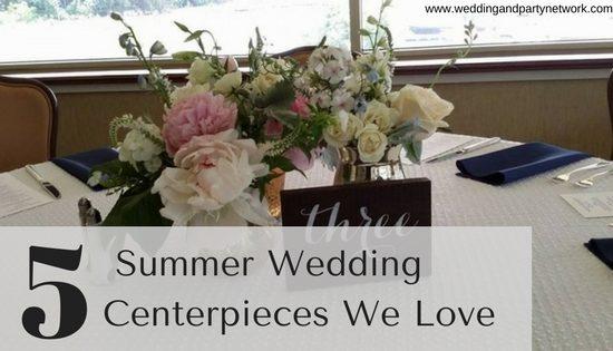 5 Summer Wedding Centerpieces We Love