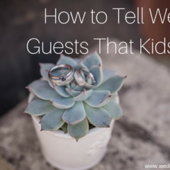 How to Tell Wedding Guests That Kids Aren't Invited