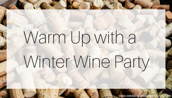 Warm Up with a Winter Wine Party