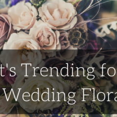 What's Trending for 2018 Wedding Florals