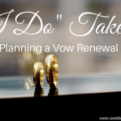 """I Do"" Take 2: Planning a Vow Renewal"