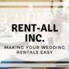 Rent-All Inc: Making Your Wedding Rentals Easy