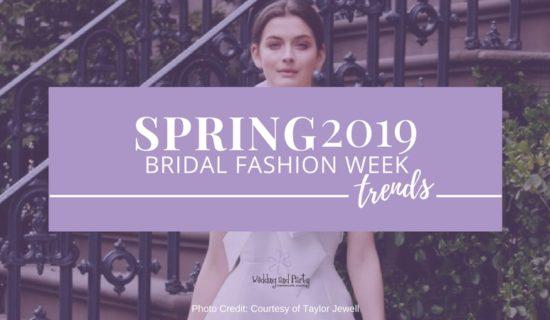 Spring 2019 Bridal Fashion Week Trends