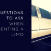10 Questions to Ask When Renting a Limo