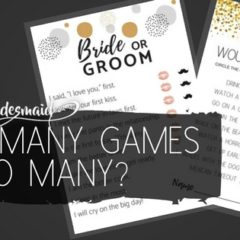 Ask the Bridesmaid – How Many Games is Too Many?