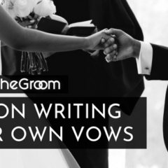 From the Groom – Tips on Writing Your Own Vows