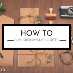 #FromtheGroom – How to Buy Groomsman Gifts