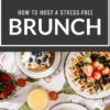 How to Host a Stress-Free Brunch