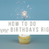 How To Do June Birthdays Right