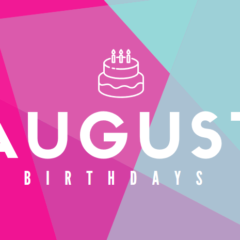 August Birthdays 2018