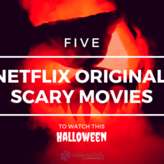 5 Netflix Original Scary Movies To Watch This Halloween