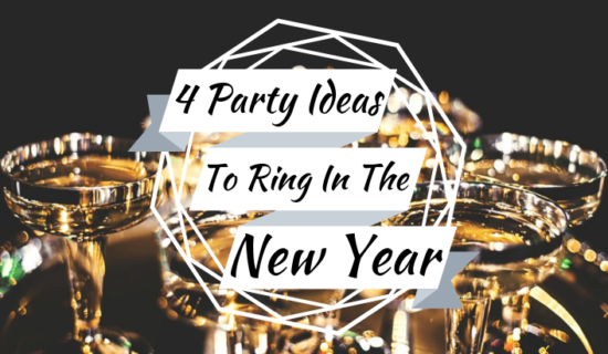 4 Party Ideas To Ring In The New Year