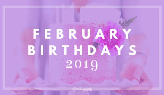 February Birthdays 2019