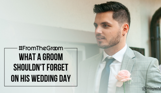 What a Groom Shouldn't Forget on His Wedding Day – #FromtheGroom
