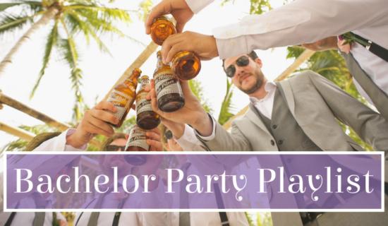 Bachelor Party Playlist