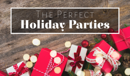 The Perfect Holiday Parties
