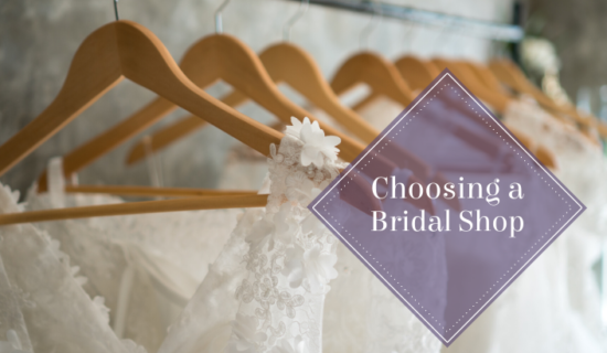 Choosing a Bridal Shop