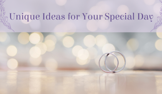 Unique Ideas for Your Special Day