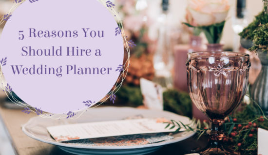 5 Reasons You Should Hire a Wedding Planner