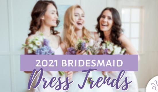 2021 Bridemaid Dress Trends