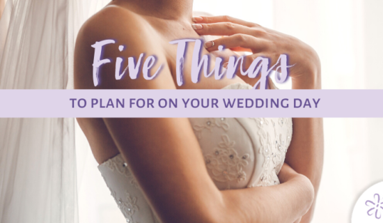 5 Things to Plan for on Your Wedding Day