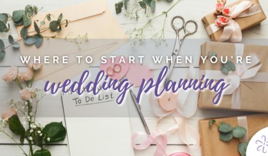 Wedding Planning: Where to Start