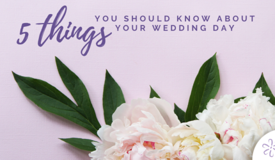 5 Things You Should Know About Your Wedding Day
